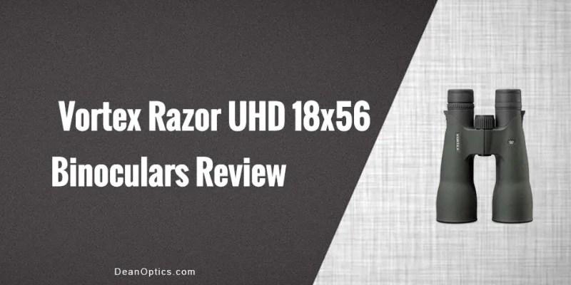 Vortex Razor 18X56 UHD binoculars