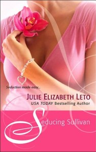 Seducing Sullivan by Julie E Leto