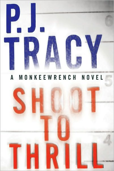 Shoot to Thrill by PJ Tracy