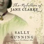 The Rebellion of Jane Clarke by Sally Gunning