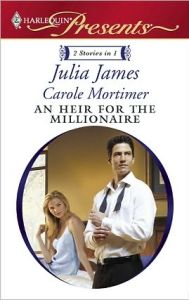 An Heir for the Millionaire  by Carole Mortimer and Julia James