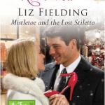 Liz Fielding Mistletoe and the Lost Stiletto