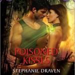 Poisoned Kisses stephanie draven