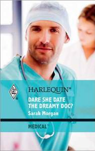 Dare She Date the Dreamy Doc by Sarah Morgan