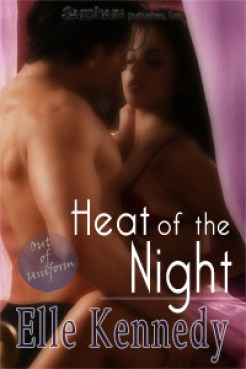 Heat Of The Night (Out of Uniform #5) by Elle Kennedy