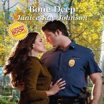 Bone Deep by Janice Kay Johnson