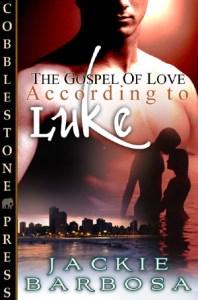 The Gospel of Love: According to Luke by Jackie Barbosa