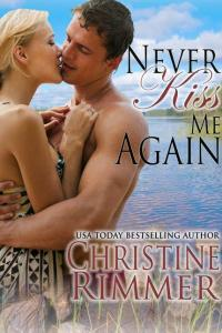 Never Kiss Me Again by Christine Rimmer