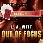 Out of Focus by L.A. Witt Thumb