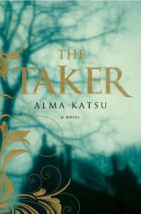 The Taker Alma Katsu