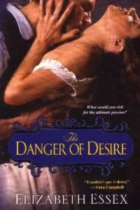 The Danger of Desire Elizabeth Essex