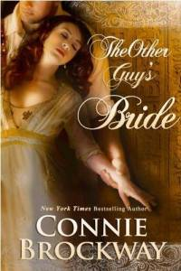 The Other Guy's Bride	Connie Brockway