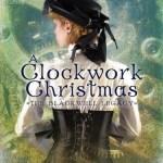 A Clockwork Christmas by Nina Goodena