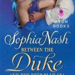Between the Duke and the Deep Blue Sea Sophia Nash