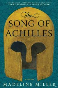 Song of Achilles by Madeline Miller