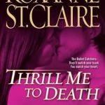 Thrill Me to Death by Roxanne St. Claire