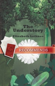 The Understory by Elizabeth Leiknes