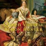 Queen Victoria: Demon Hunter by A. E. Moorat