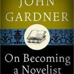 On Becoming a Novelist by John Gardner