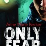Anne Marie Becker Only Fear