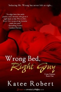 Wrong Bed, Right Guy  by Katee Robert