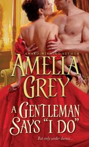 """A Gentleman Says """"I Do"""" By: Amelia Grey"""
