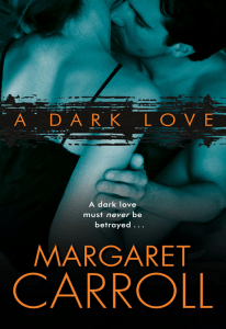A Dark Love Margaret Carroll