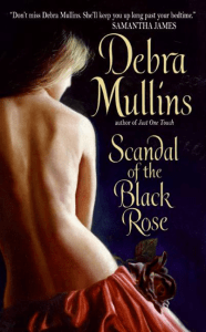 Scandal of the Black Rose Debra Mullins