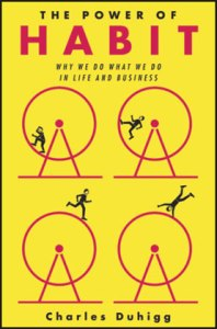 Charles Duhigg - The Power of Habit: Why We Do What We Do in Life and Business