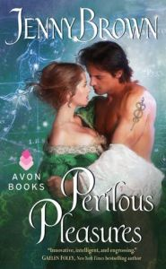 Perilous Pleasures (Jenny Brown #3) by Jenny Brown