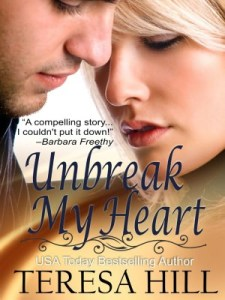 Unbreak My Heart by Teresa Hill