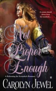 Not Proper Enough by Carolyn Jewel