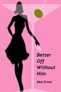 Better Off Without Him Dee Ernst