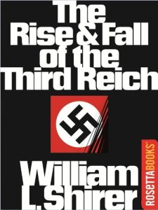 The Rise and Fall of the Third Reich William Shirer