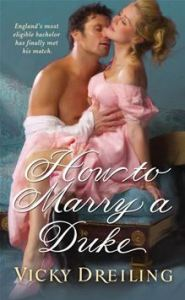 How to Marry a Duke By: Vicky Dreiling