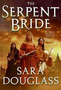 The Serpent Bride By: Sara Douglass