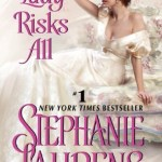 The Lady Risks All by Stephanie Laurens
