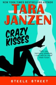 Crazy Kisses (Steele Street) by Tara Janzen