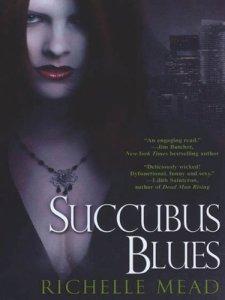 Succubus Blues (Georgina Kincaid) Richelle Mead