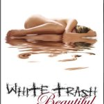 White Trash Beautiful Teresa Mummert