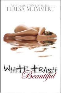 White Trash Beautiful Teresa Mummert