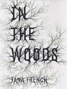 In the Woods (Dublin Murder Squad Series #1)  Tana French