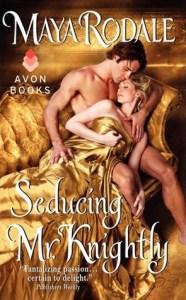 Seducing Mr. Knightly Maya Rodale