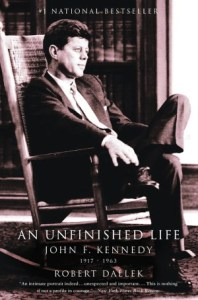 An Unfinished Life: John F. Kennedy, 1917-1963      by     Robert Dallek