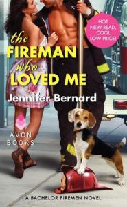 The Fireman Who Loved Me (Bachelor Firemen Series)      by     Jennifer Bernard