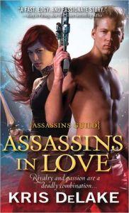 Assassins in Love: Assassins Guild      by     Kris DeLake