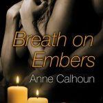 breath on embers anne calhoun