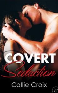 Covert Seduction by Callie Croix
