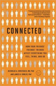 Connected: How Your Friends' Friends' Friends Affect Everything You Feel, Think, and Do by Nicholas A. Christakis, James H. Fowler