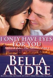 I Only Have Eyes For You  The Sullivans - #4      By: Bella Andre